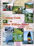 Cruising Guide to Prince William Sound by Jim and Nancy Lethcoe